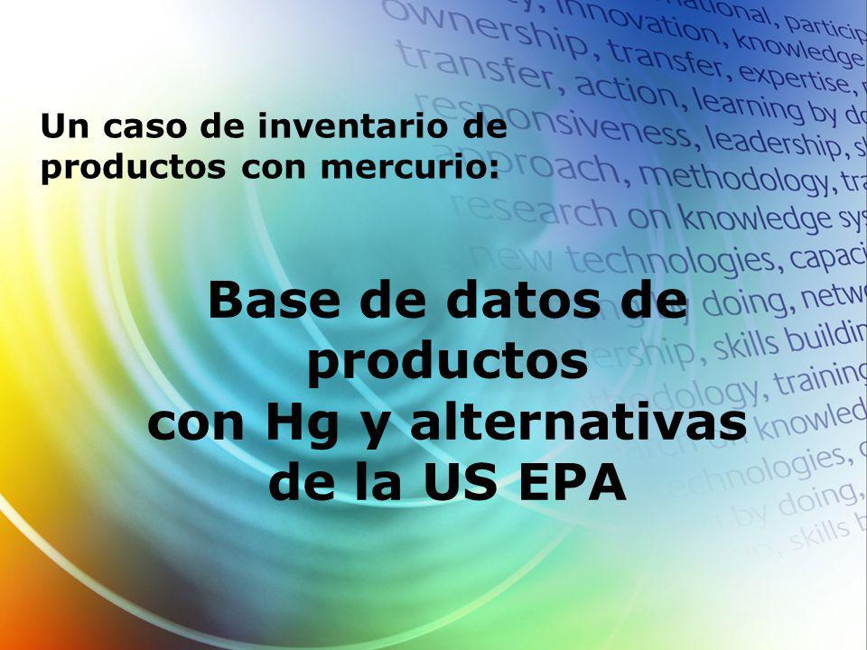 Base de datos de productos con Hg y alternativas de la US EPA Un caso de inventario de productos con mercurio: