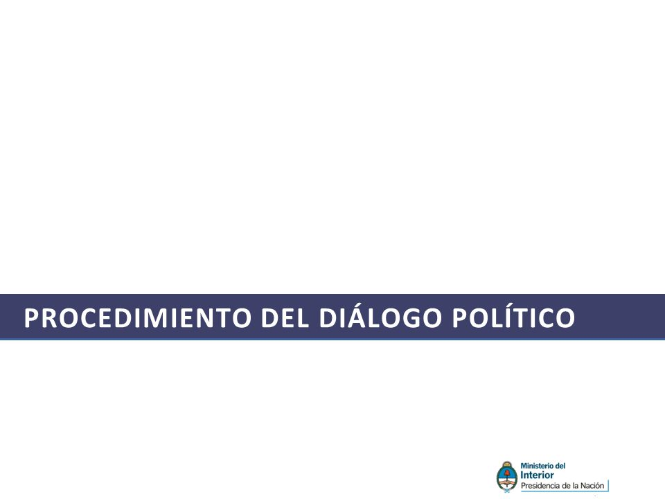 PROCEDIMIENTO DEL DIÁLOGO POLÍTICO