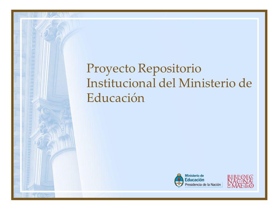 Proyecto Repositorio Institucional del Ministerio de Educación