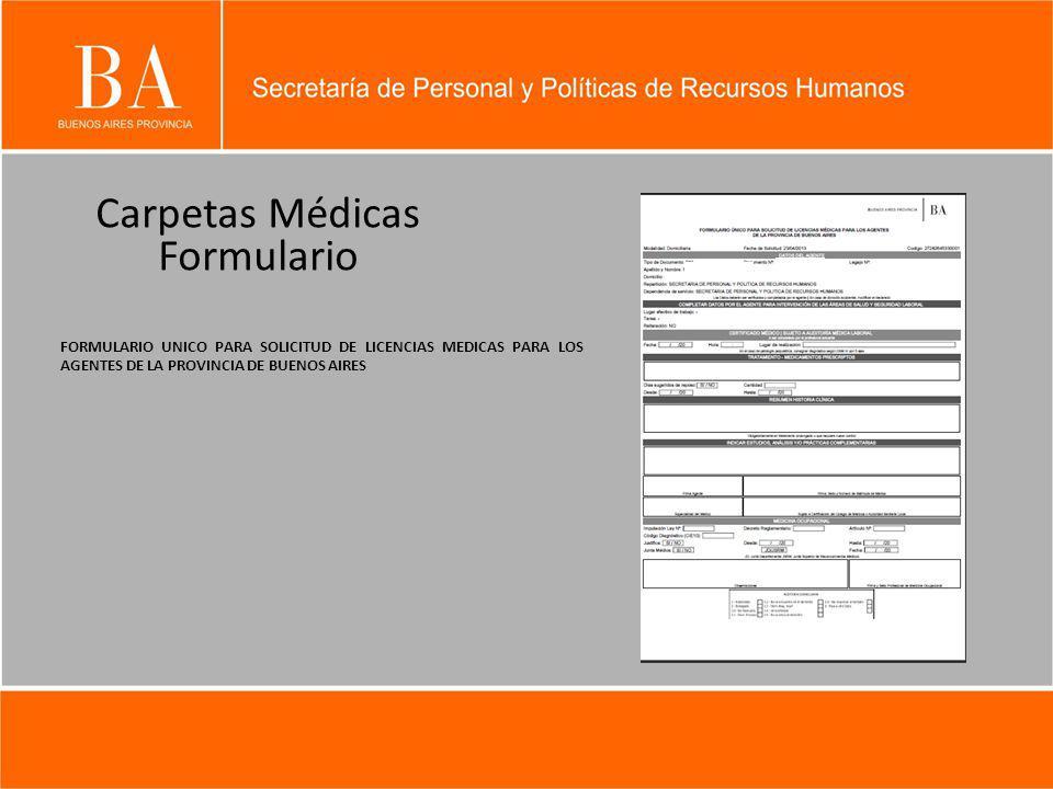 Carpetas Médicas Formulario FORMULARIO UNICO PARA SOLICITUD DE LICENCIAS MEDICAS PARA LOS AGENTES DE LA PROVINCIA DE BUENOS AIRES