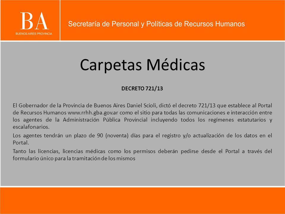 Carpetas Médicas DECRETO 721/13 El Gobernador de la Provincia de Buenos Aires Daniel Scioli, dictó el decreto 721/13 que establece al Portal de Recurs