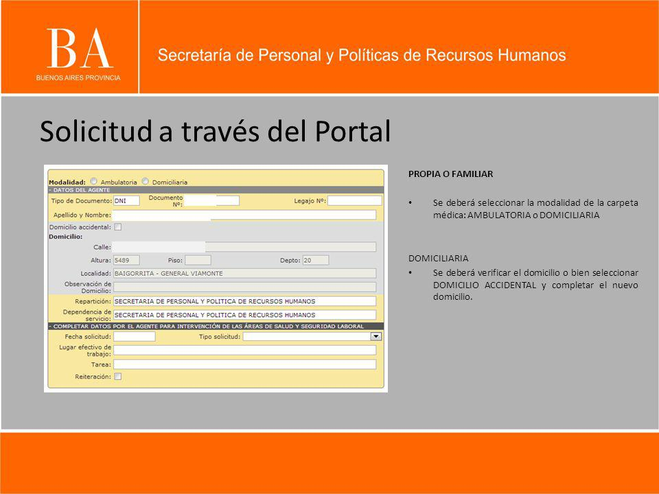 Solicitud a través del Portal PROPIA O FAMILIAR Se deberá seleccionar la modalidad de la carpeta médica: AMBULATORIA o DOMICILIARIA DOMICILIARIA Se de