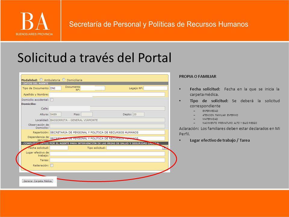 Solicitud a través del Portal PROPIA O FAMILIAR Fecha solicitud: Fecha en la que se inicia la carpeta médica. Tipo de solicitud: Se deberá la solicitu