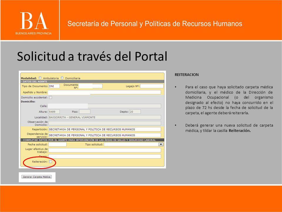 Solicitud a través del Portal REITERACION Para el caso que haya solicitado carpeta médica domiciliaria, y el médico de la Dirección de Medicina Ocupac