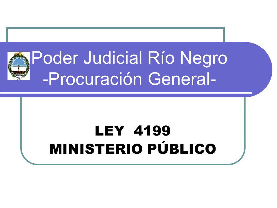 Poder Judicial Río Negro -Procuración General- LEY 4199 MINISTERIO PÚBLICO