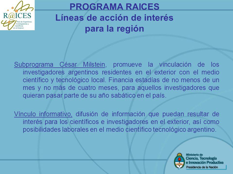 Subprograma César Milstein, promueve la vinculación de los investigadores argentinos residentes en el exterior con el medio científico y tecnológico l