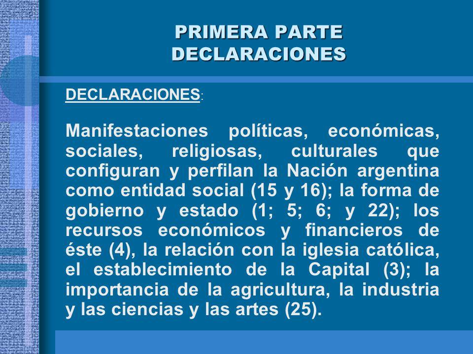 PRIMERA PARTE DECLARACIONES DECLARACIONES : Manifestaciones políticas, económicas, sociales, religiosas, culturales que configuran y perfilan la Nació
