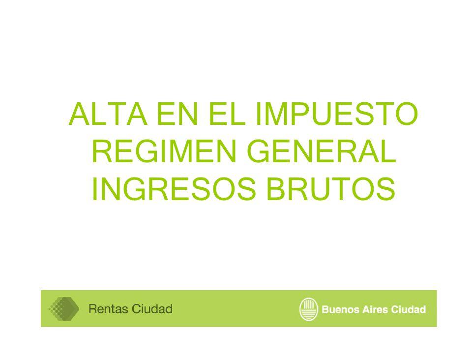 ALTA EN EL IMPUESTO REGIMEN GENERAL INGRESOS BRUTOS