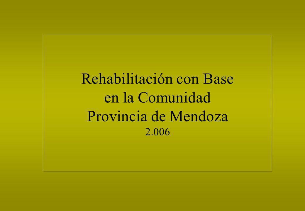 Rehabilitación con Base en la Comunidad Provincia de Mendoza 2.006