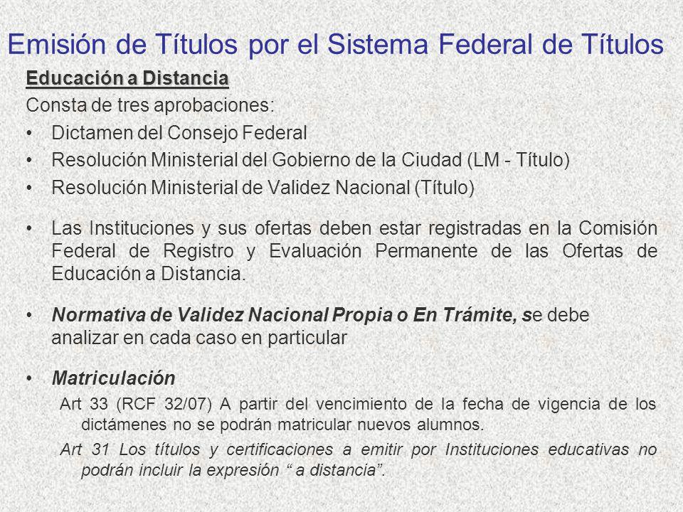 Educación a Distancia Consta de tres aprobaciones: Dictamen del Consejo Federal Resolución Ministerial del Gobierno de la Ciudad (LM - Título) Resoluc