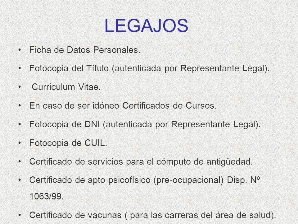 LEGAJOS Ficha de Datos Personales. Fotocopia del Título (autenticada por Representante Legal). Curriculum Vitae. En caso de ser idóneo Certificados de