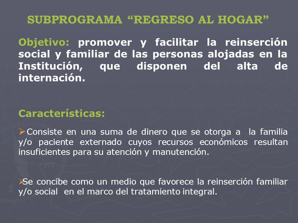 Objetivo: promover y facilitar la reinserción social y familiar de las personas alojadas en la Institución, que disponen del alta de internación.
