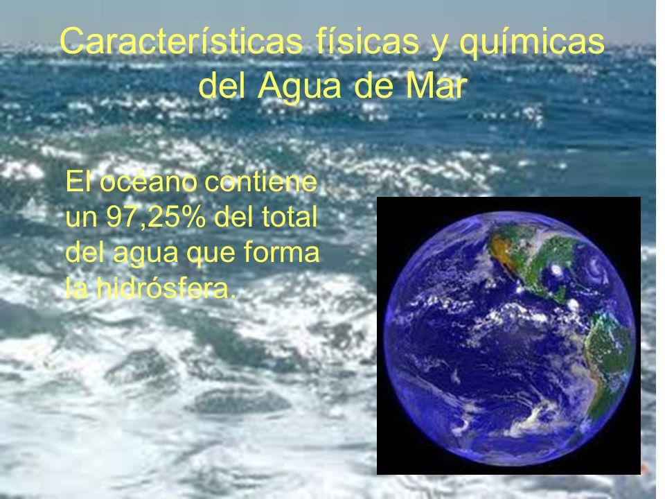 Salinidad: El agua de mar es salada por la concentración de sales minerales disueltas que contiene.