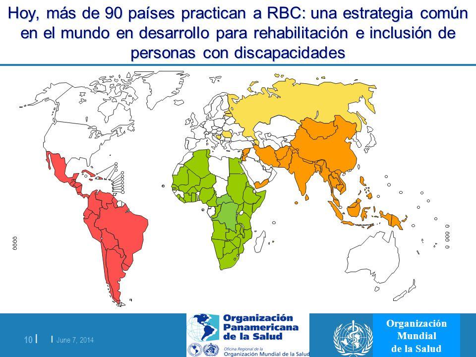 | June 7, 2014 10 | Organización Mundial de la Salud Hoy, más de 90 países practican a RBC: una estrategia común en el mundo en desarrollo para rehabi