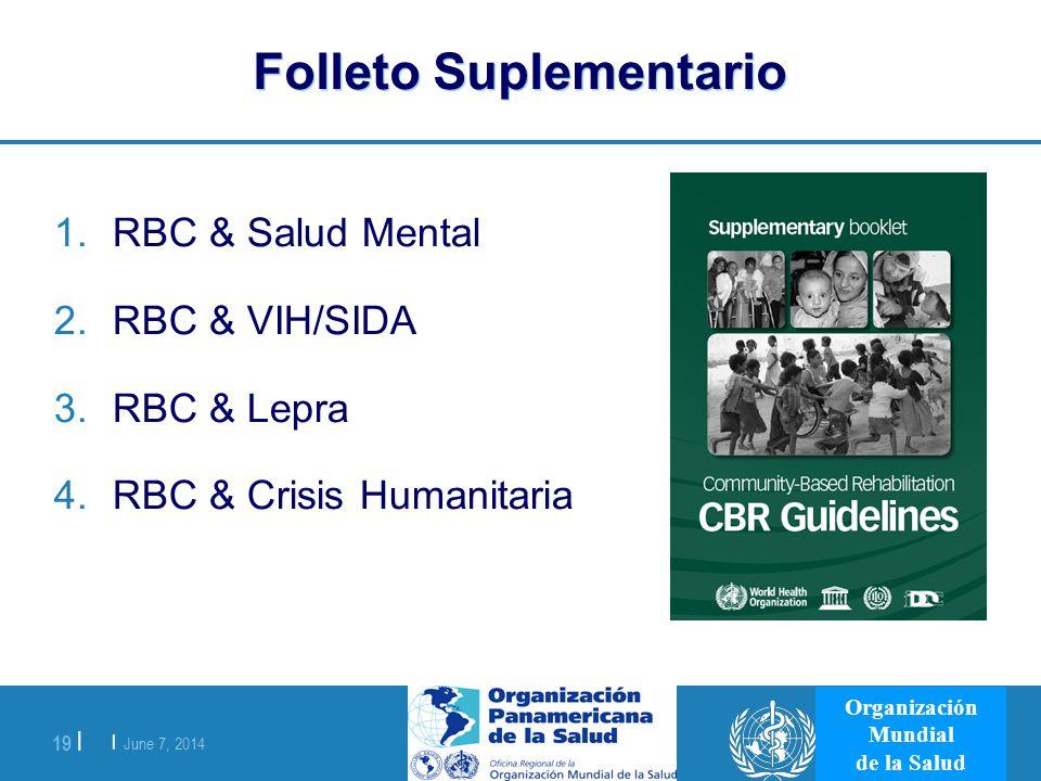 | June 7, 2014 19 | Organización Mundial de la Salud Folleto Suplementario 1.RBC & Salud Mental 2.RBC & VIH/SIDA 3.RBC & Lepra 4.RBC & Crisis Humanita
