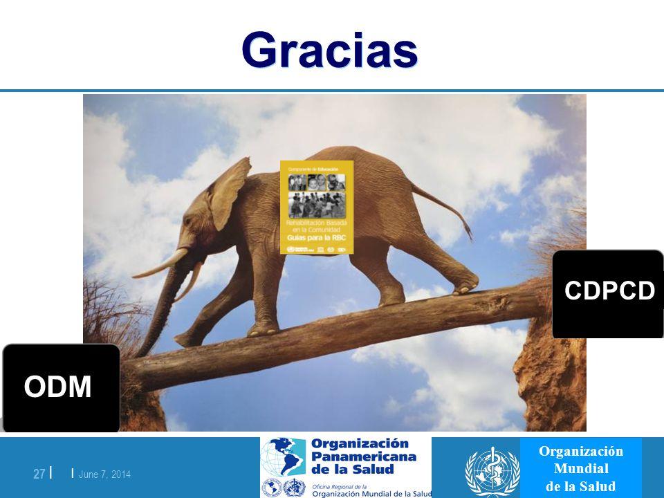 | June 7, 2014 27 | Organización Mundial de la Salud Gracias ODM CDPCD