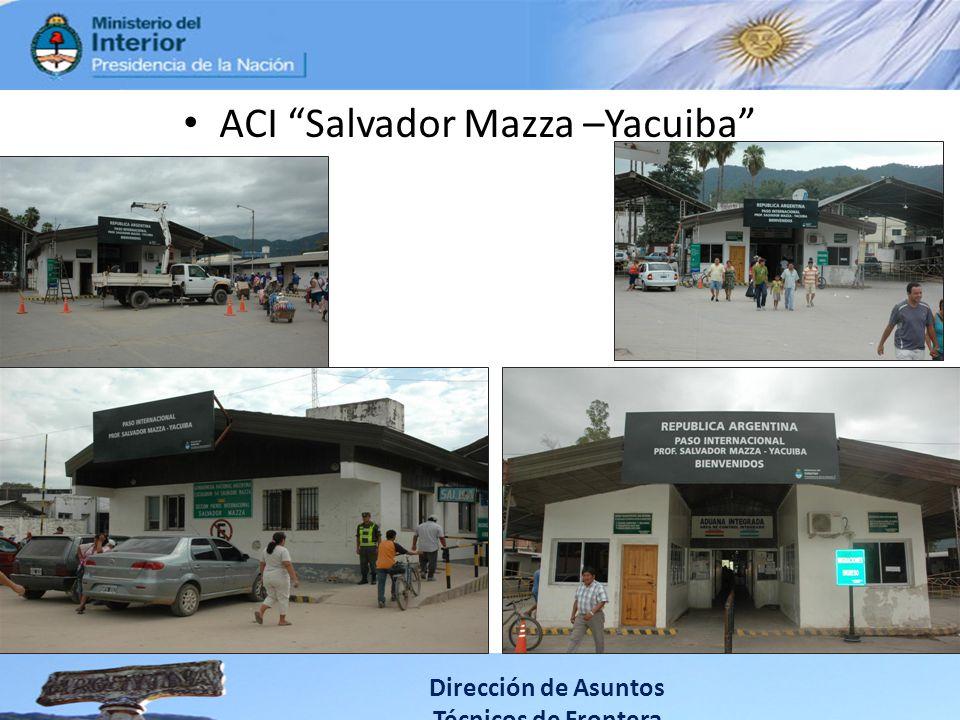 ACI Salvador Mazza –Yacuiba Dirección de Asuntos Técnicos de Frontera