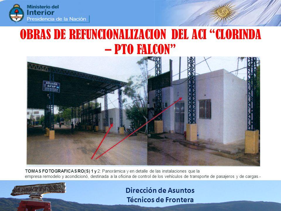 Dirección de Asuntos Técnicos de Frontera OBRAS DE REFUNCIONALIZACION DEL ACI CLORINDA – PTO FALCON TOMAS FOTOGRAFICAS RO(S) 1 y 2: Panorámica y en detalle de las instalaciones que la empresa remodelo y acondicionó, destinada a la oficina de control de los vehículos de transporte de pasajeros y de cargas.-