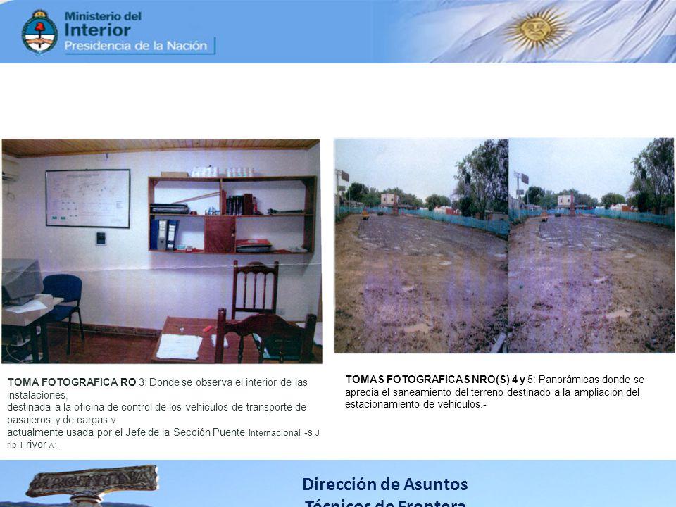 Dirección de Asuntos Técnicos de Frontera TOMA FOTOGRAFICA RO 3: Donde se observa el interior de las instalaciones, destinada a la oficina de control