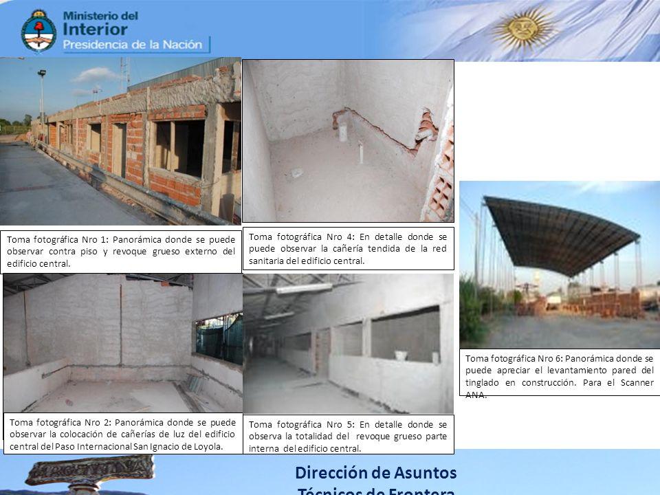 Dirección de Asuntos Técnicos de Frontera Toma fotográfica Nro 1: Panorámica donde se puede observar contra piso y revoque grueso externo del edificio central.