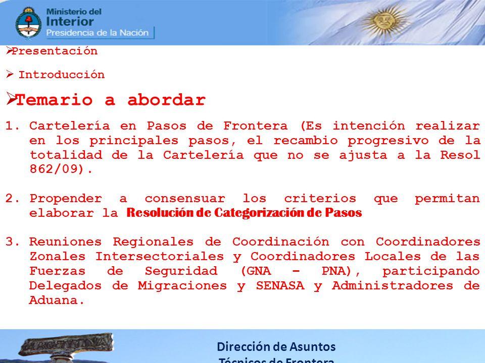 Dirección de Asuntos Técnicos de Frontera Presentación Introducción Temario a abordar 1.Cartelería en Pasos de Frontera (Es intención realizar en los