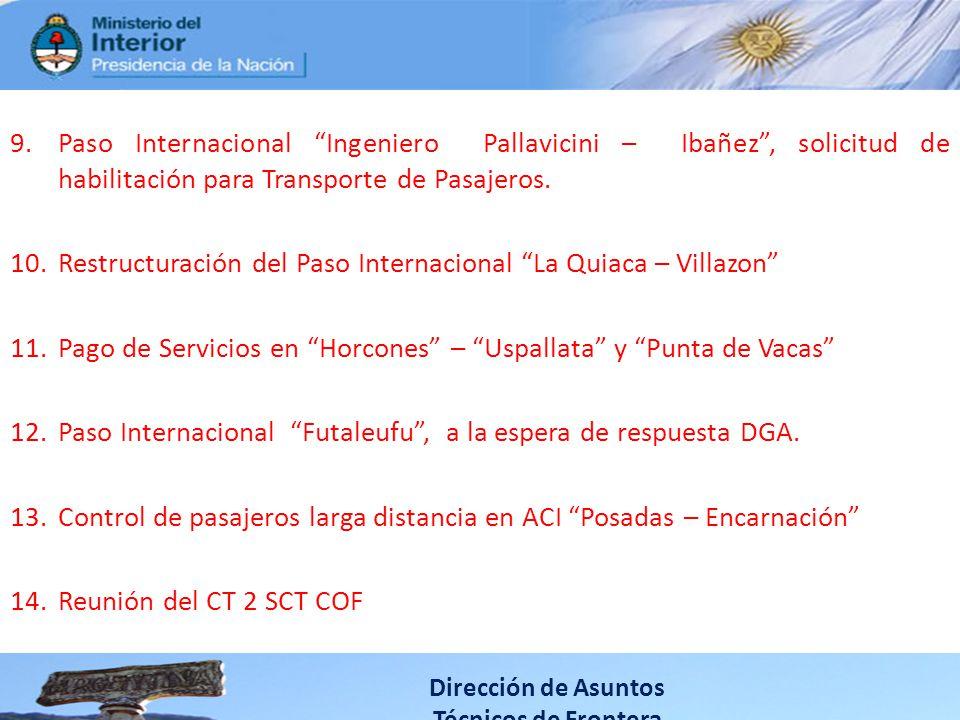 9.Paso Internacional Ingeniero Pallavicini – Ibañez, solicitud de habilitación para Transporte de Pasajeros. 10.Restructuración del Paso Internacional