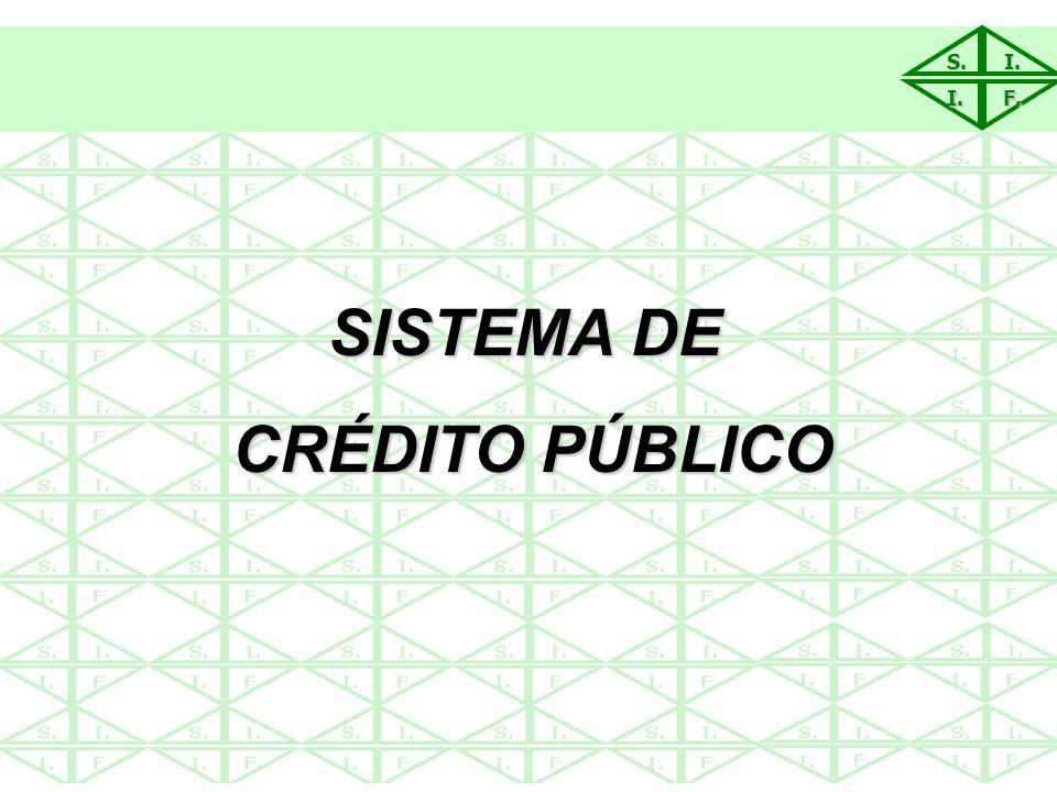 S.I. I. F. SISTEMA DE CRÉDITO PÚBLICO CRÉDITO PÚBLICO