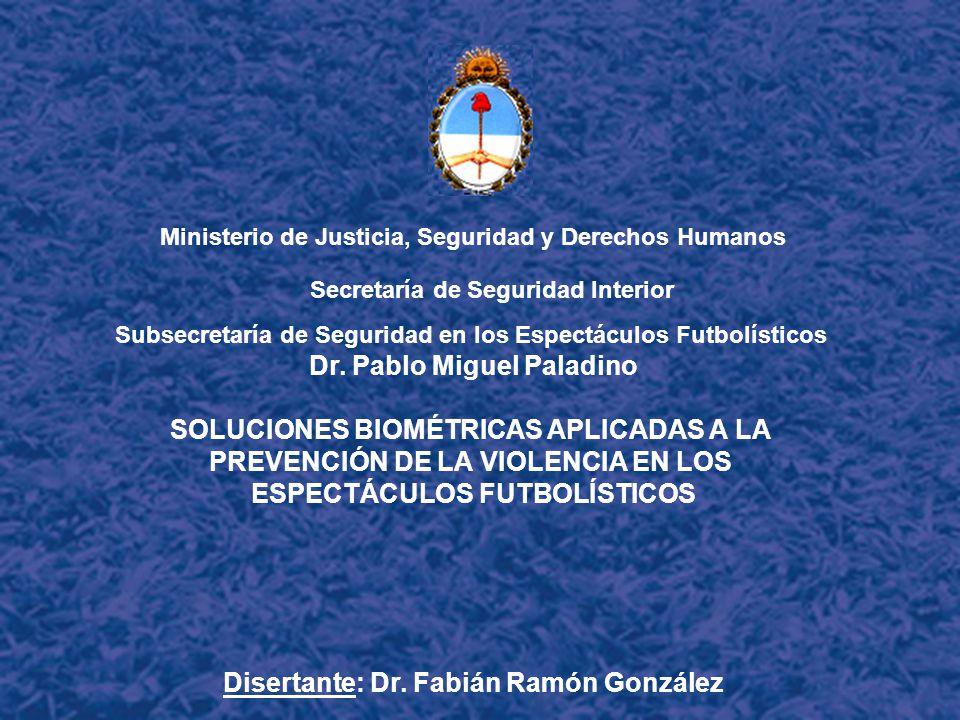 Ministerio de Justicia, Seguridad y Derechos Humanos Secretaría de Seguridad Interior Subsecretaría de Seguridad en los Espectáculos Futbolísticos Dr.