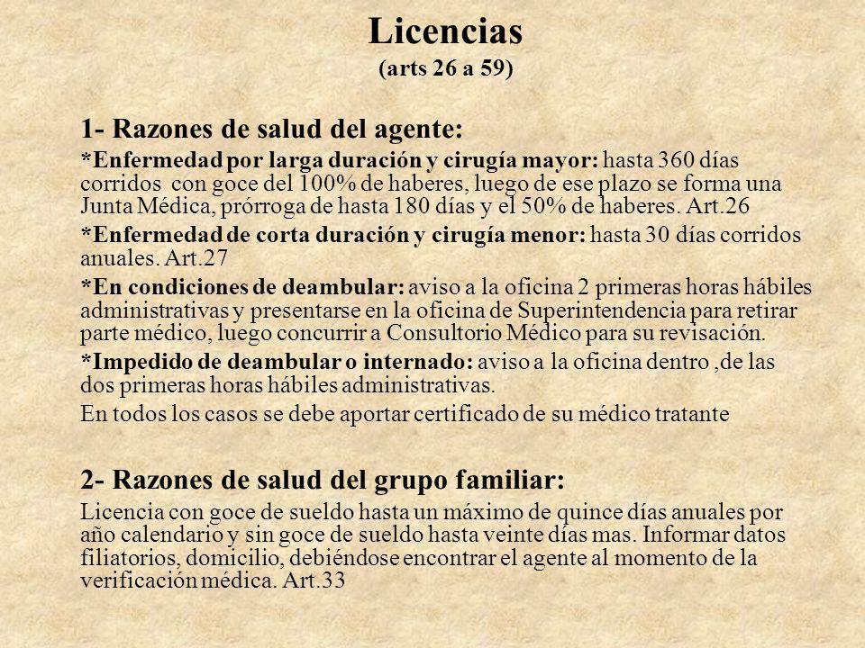 Licencias (arts 26 a 59) 1- Razones de salud del agente: *Enfermedad por larga duración y cirugía mayor: hasta 360 días corridos con goce del 100% de
