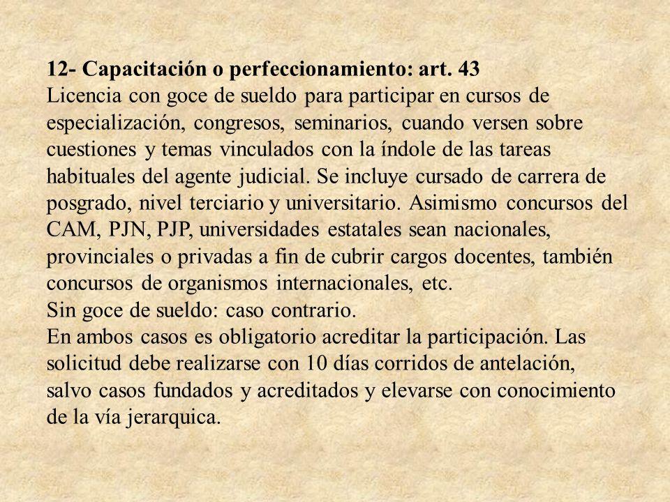 12- Capacitación o perfeccionamiento: art. 43 Licencia con goce de sueldo para participar en cursos de especialización, congresos, seminarios, cuando