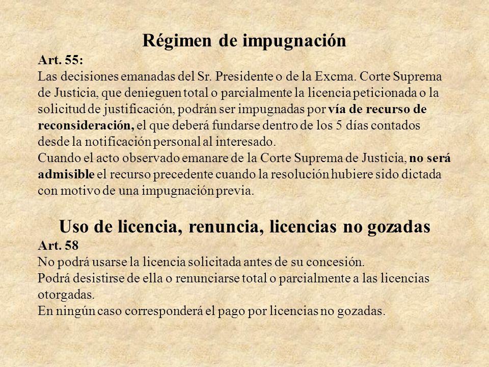 Régimen de impugnación Art. 55: Las decisiones emanadas del Sr. Presidente o de la Excma. Corte Suprema de Justicia, que denieguen total o parcialment
