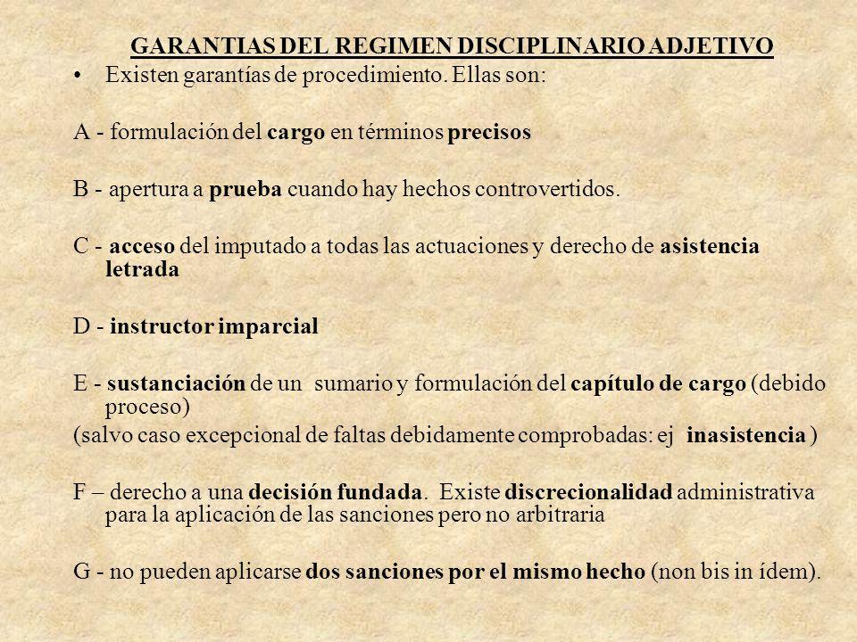 GARANTIAS DEL REGIMEN DISCIPLINARIO ADJETIVO Existen garantías de procedimiento. Ellas son: A - formulación del cargo en términos precisos B - apertur