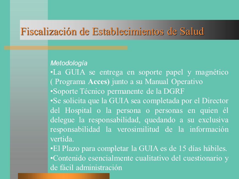 Fiscalización de Establecimientos de Salud Metodología La GUIA se entrega en soporte papel y magnético ( Programa Acces) junto a su Manual Operativo S