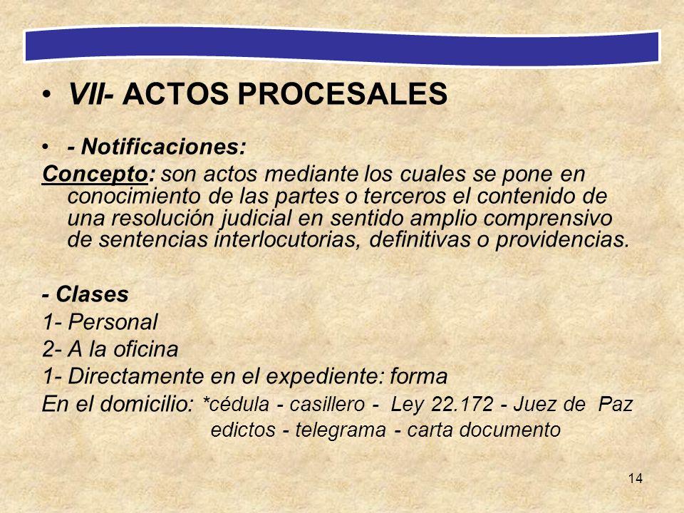 14 VII- ACTOS PROCESALES - Notificaciones: Concepto: son actos mediante los cuales se pone en conocimiento de las partes o terceros el contenido de un