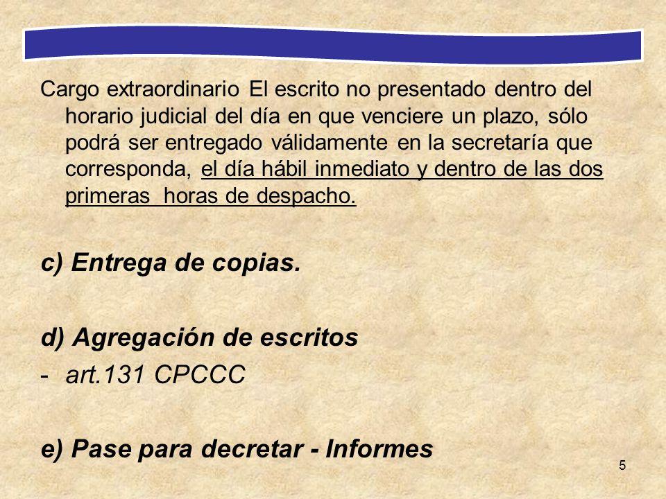 5 Cargo extraordinario El escrito no presentado dentro del horario judicial del día en que venciere un plazo, sólo podrá ser entregado válidamente en