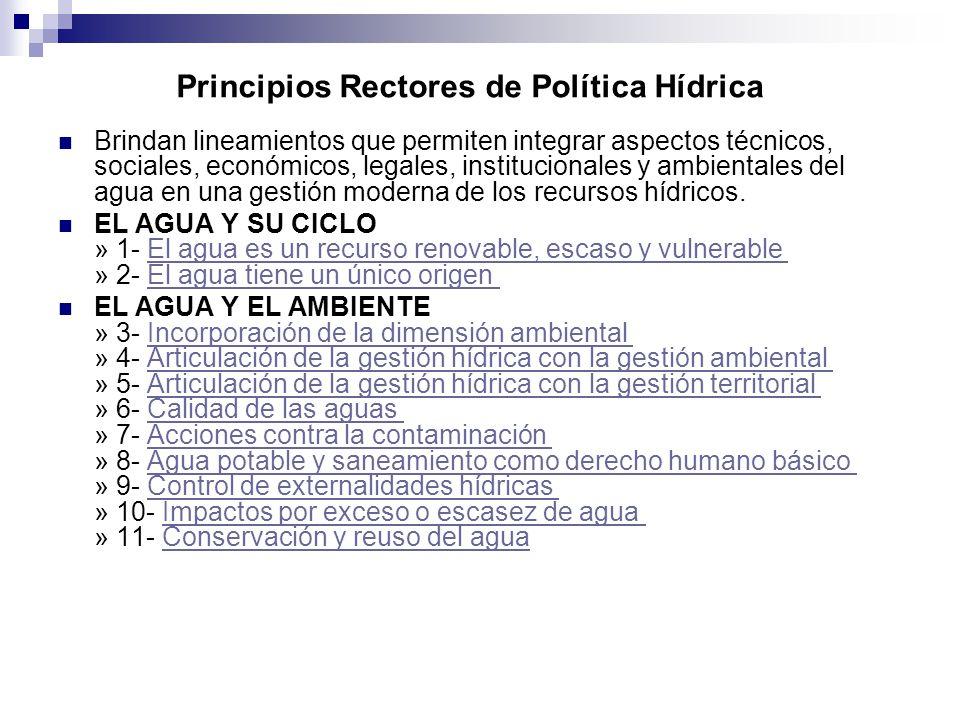 Principios Rectores de Política Hídrica Brindan lineamientos que permiten integrar aspectos técnicos, sociales, económicos, legales, institucionales y