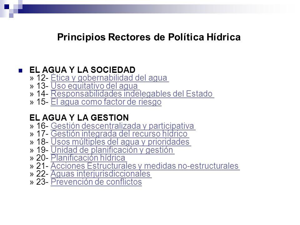 EL AGUA Y LA SOCIEDAD » 12- Ética y gobernabilidad del agua » 13- Uso equitativo del agua » 14- Responsabilidades indelegables del Estado » 15- El agu