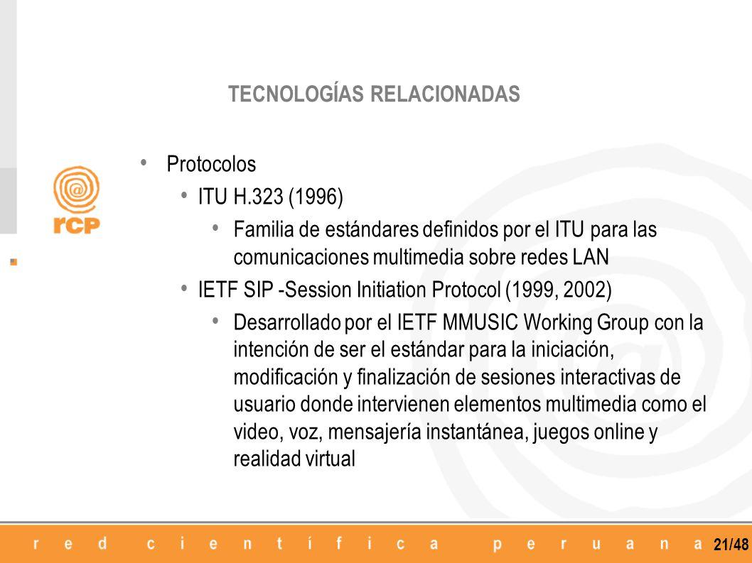21/48 Protocolos ITU H.323 (1996) Familia de estándares definidos por el ITU para las comunicaciones multimedia sobre redes LAN IETF SIP -Session Init