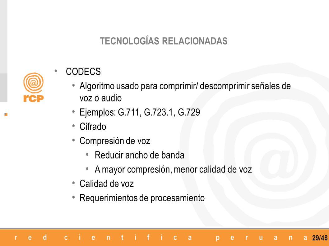 29/48 CODECS Algoritmo usado para comprimir/ descomprimir señales de voz o audio Ejemplos: G.711, G.723.1, G.729 Cifrado Compresión de voz Reducir anc