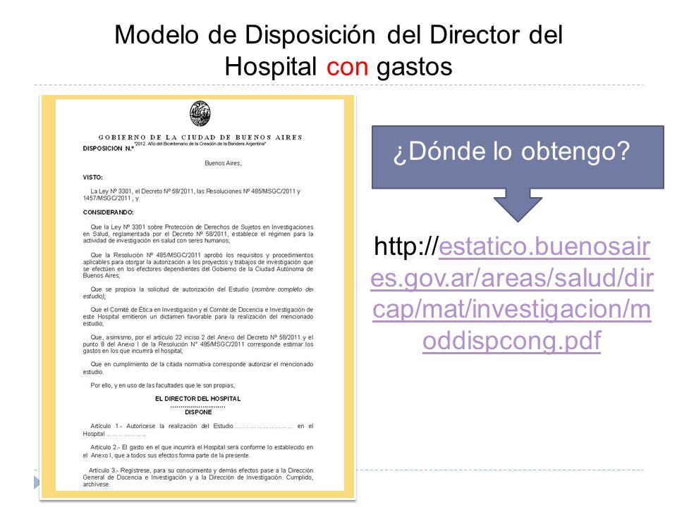 Modelo de Disposición del Director del Hospital con gastos ¿Dónde lo obtengo? http://estatico.buenosair es.gov.ar/areas/salud/dir cap/mat/investigacio