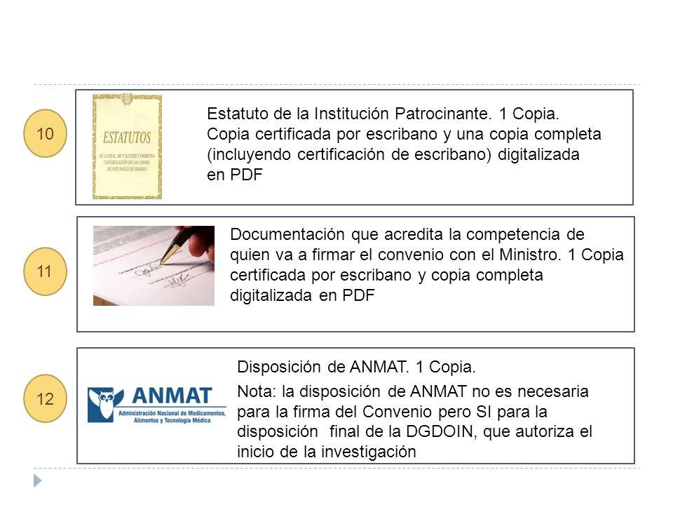 Estatuto de la Institución Patrocinante. 1 Copia. Copia certificada por escribano y una copia completa (incluyendo certificación de escribano) digital
