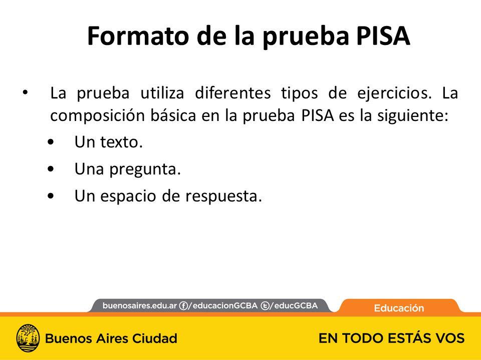 Formato de la prueba PISA La prueba utiliza diferentes tipos de ejercicios.