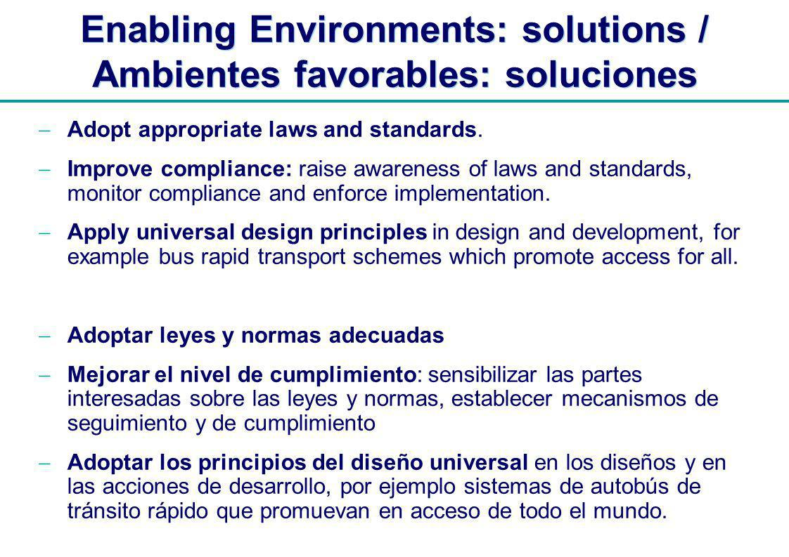 | Enabling Environments: solutions / Ambientes favorables: soluciones Adopt appropriate laws and standards.