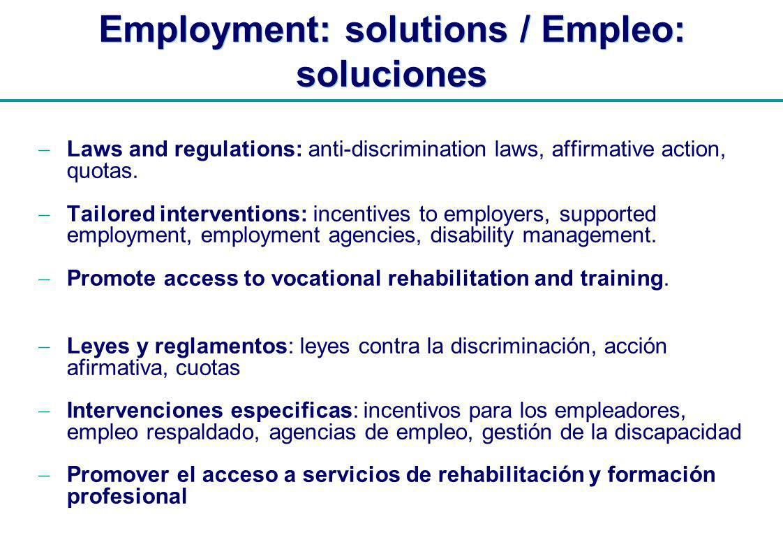 | Employment: solutions / Empleo: soluciones Laws and regulations: anti-discrimination laws, affirmative action, quotas.