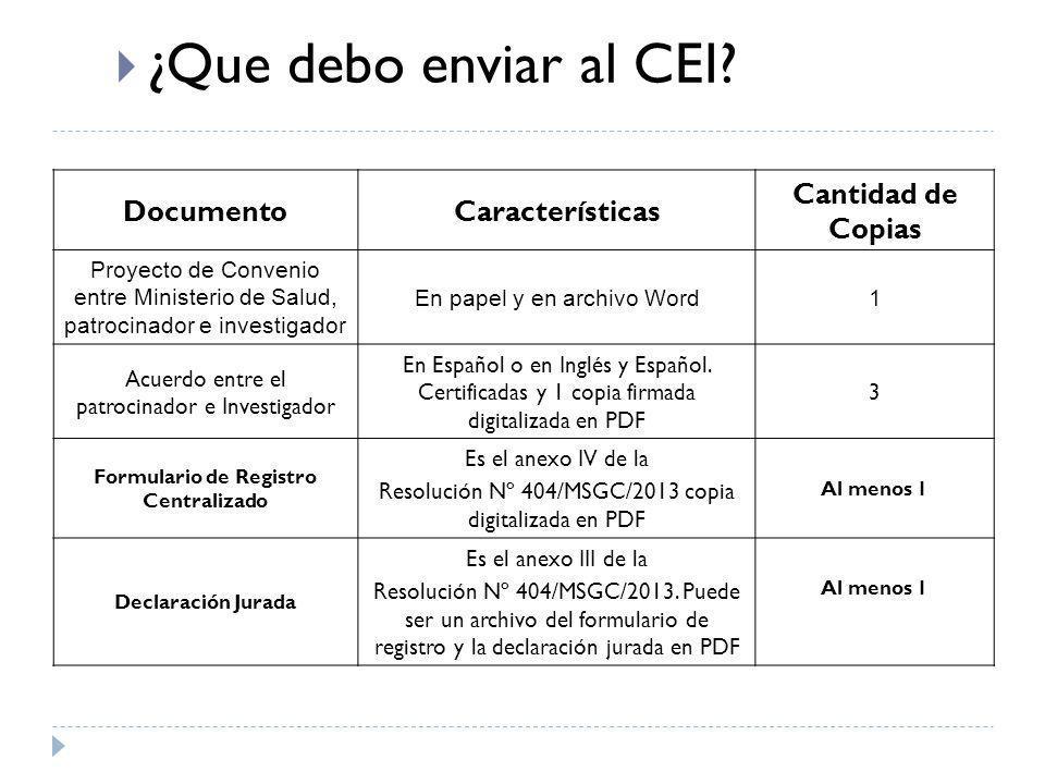 DocumentoCaracterísticas Cantidad de Copias Proyecto de Convenio entre Ministerio de Salud, patrocinador e investigador En papel y en archivo Word1 Ac