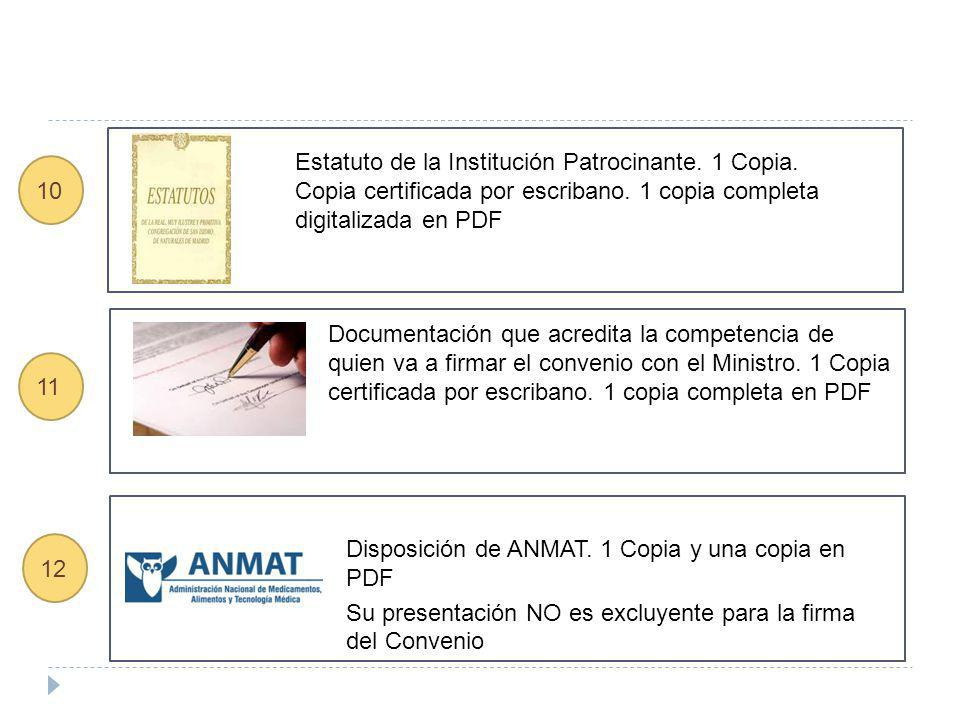 Estatuto de la Institución Patrocinante. 1 Copia. Copia certificada por escribano. 1 copia completa digitalizada en PDF Documentación que acredita la