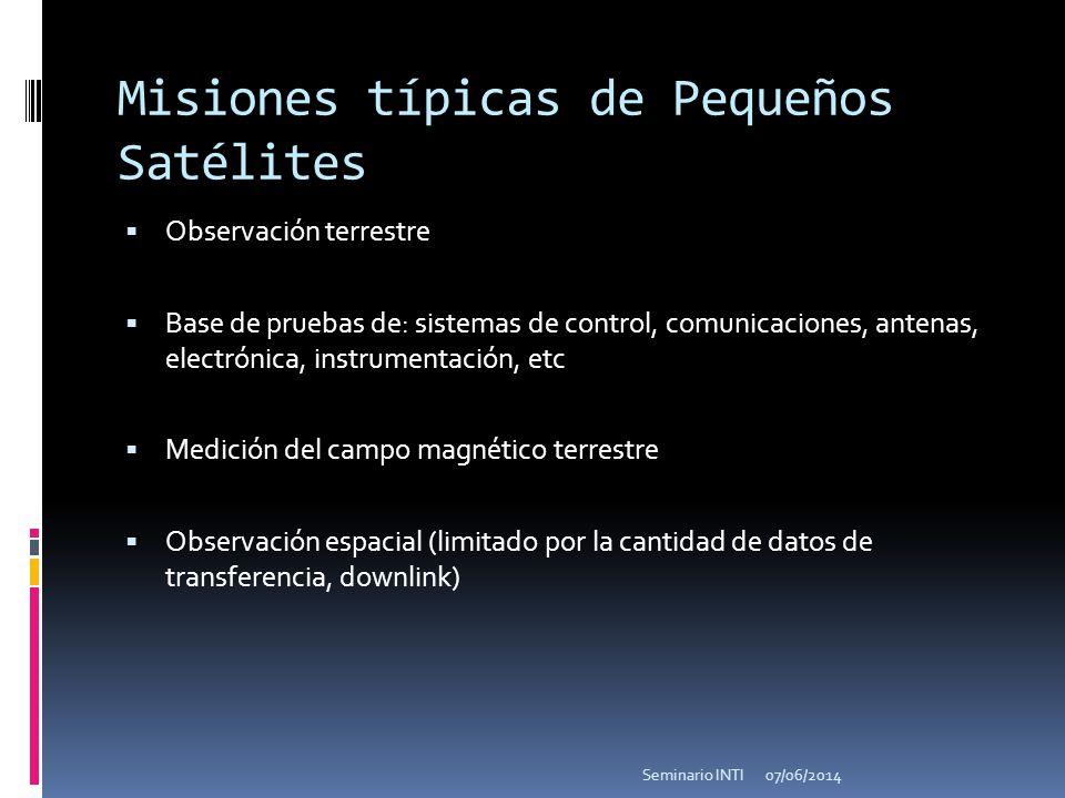 Misiones típicas de Pequeños Satélites Observación terrestre Base de pruebas de: sistemas de control, comunicaciones, antenas, electrónica, instrument