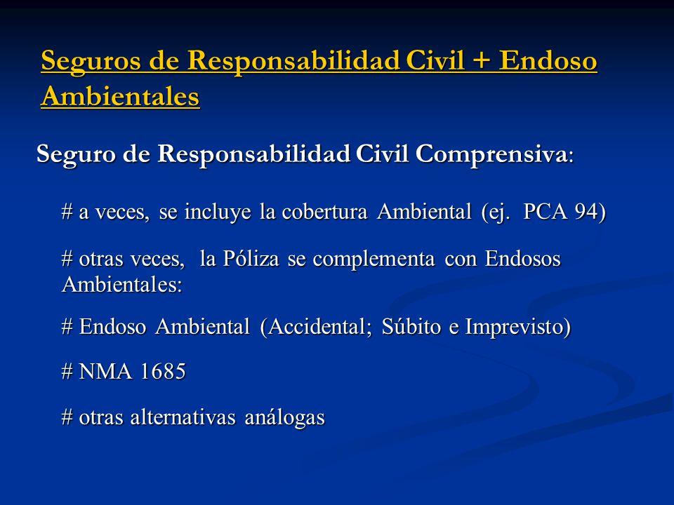 Seguro de Responsabilidad Civil Comprensiva: # a veces, se incluye la cobertura Ambiental (ej.