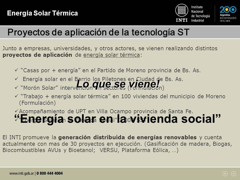 Energía Solar Térmica Junto a empresas, universidades, y otros actores, se vienen realizando distintos proyectos de aplicación de energía solar térmica: Casas por + energía en el Partido de Moreno provincia de Bs.