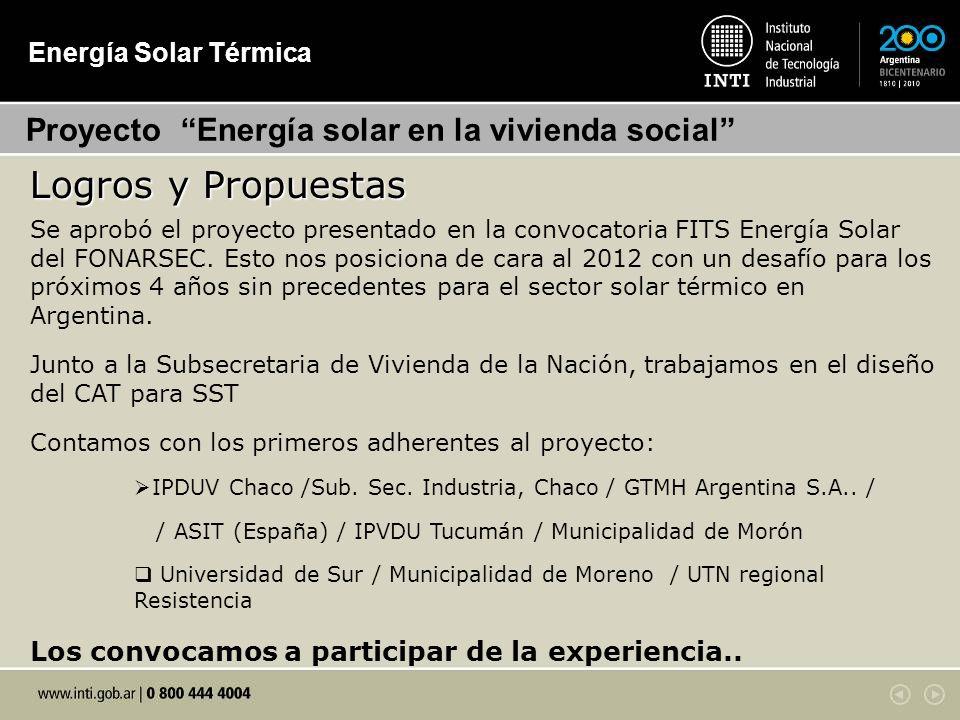 Energía Solar Térmica Proyecto Energía solar en la vivienda social Se aprobó el proyecto presentado en la convocatoria FITS Energía Solar del FONARSEC.